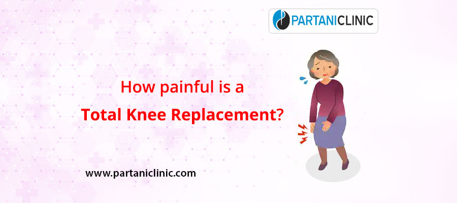 How painful is a total knee replacement?