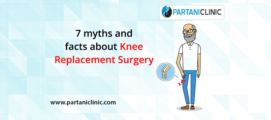 7 myths and facts about knee replacement surgery