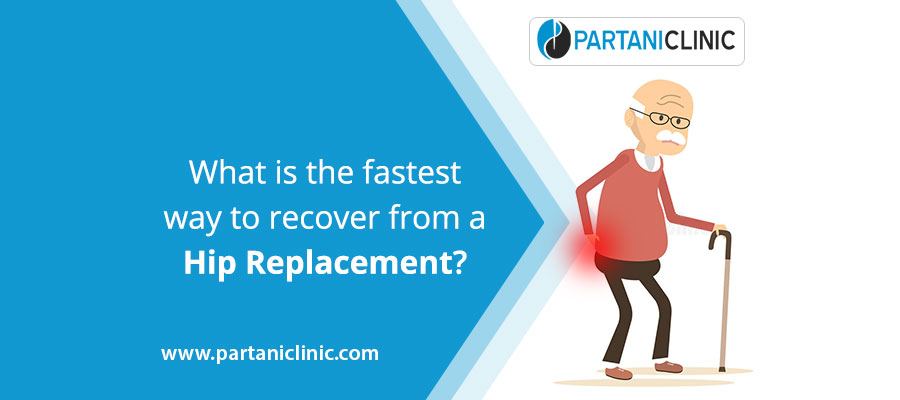 What is the fastest way to recover from a hip replacement?
