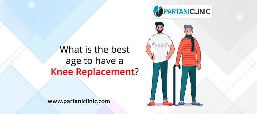 What is the best age to have a knee replacement?