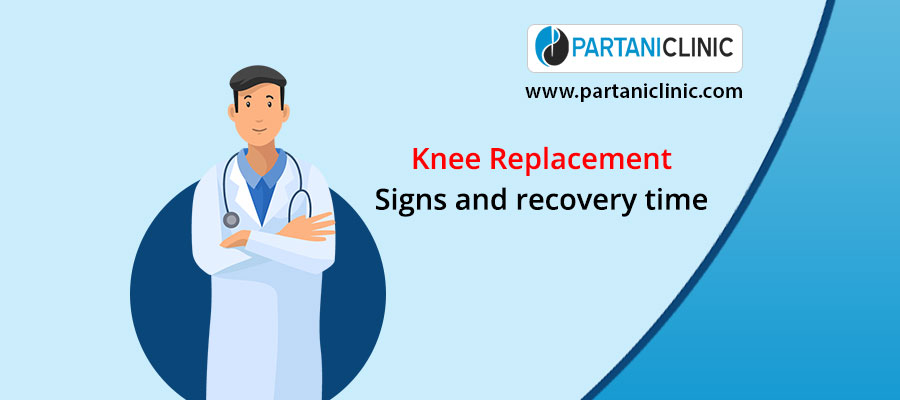 Knee Replacement: Signs and recovery time