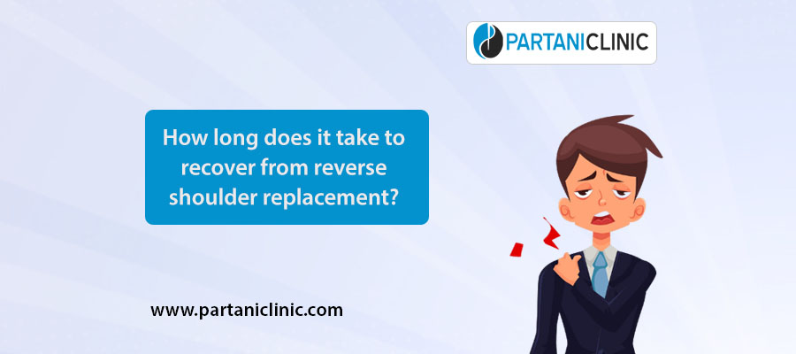 How Long Does It Take To Recover From Reverse Shoulder Replacement?